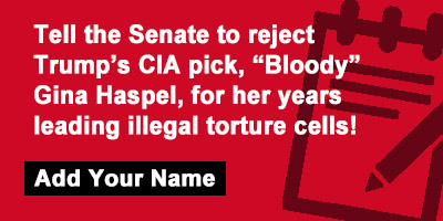 "Tell the Senate to reject Trump's CIA pick, ""Bloody"" Gina Haspel, for her years leading illegal torture cells"
